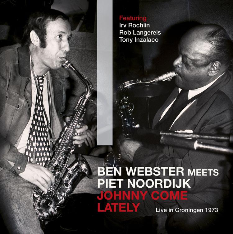 Ben Webster & Piet Noordijk - Johnny Come Lately