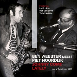 Ben Webster & Piet Noordijk - Johnny Come Lately