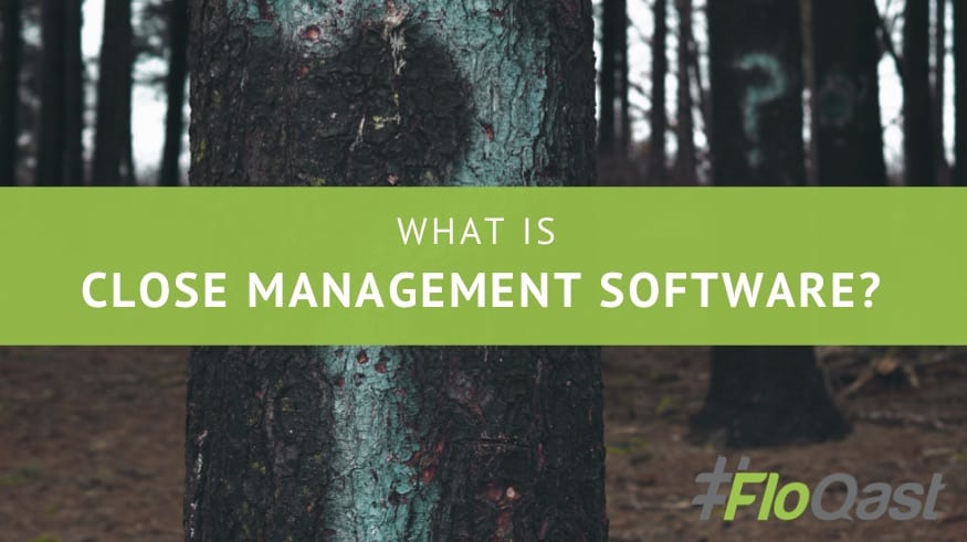 What is Close Management Software? FloQast