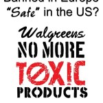 Safer Chemicals, Healthy Families Still Asking Walgreens to Mind the Store