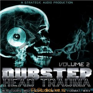 Лупы и сэмплы Strategic Audio - Dubstep Head Trauma Vol 2 - для FL Studio