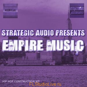 Hip-Hop лупы и сэмплы Strategic Audio - Empire Music для FL Studio
