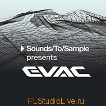 Пакет сэмплов Sounds To Sample EVAC для FL Studio 10
