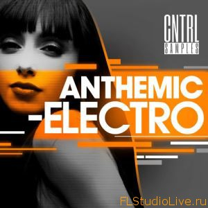 Скачать сэмплы для FL Studio 10 CNTRL Samples Anthemic Electro