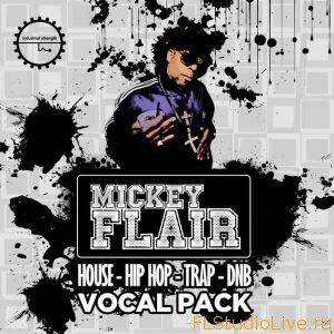Скачать пакет сэмплов для FL Studio Industrial Strength Records Mickey Flair Vocal Pack