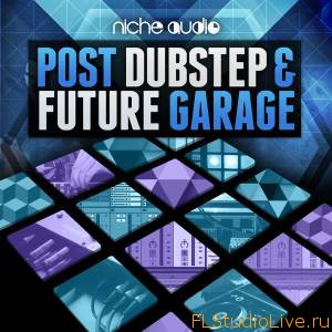 Сэмплы и пресеты Niche Audio - Post Dubstep and Future Garage for Maschine