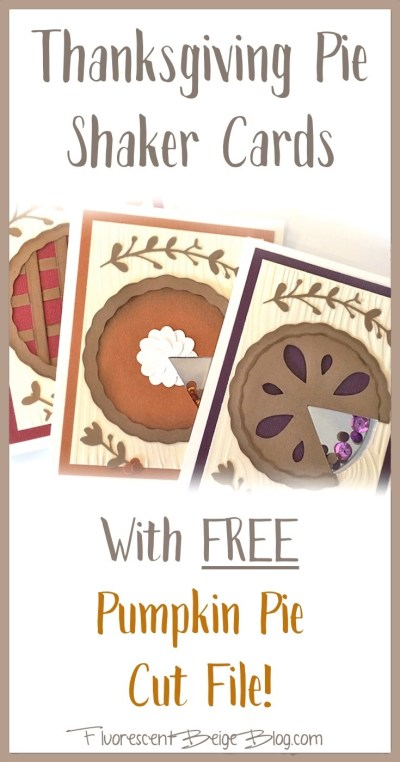 #Thanksgiving Pie Shaker Cards With Free Pumpkin Pie Cut File!