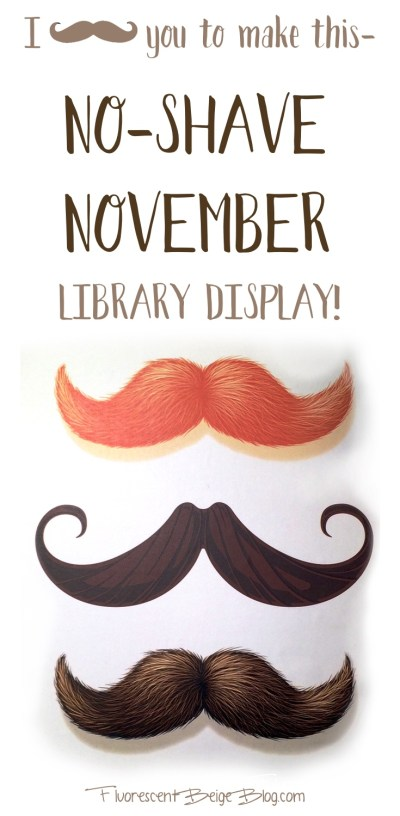 No-Shave November Library Display