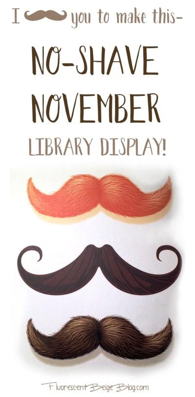 No-Shave November Library Display