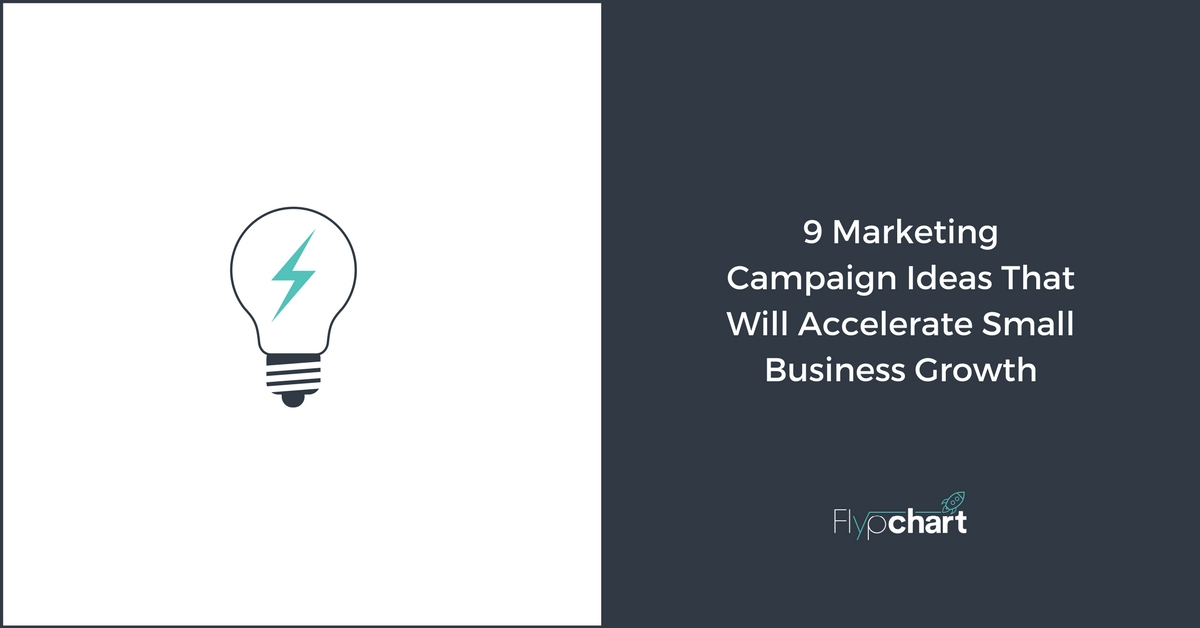 9 Marketing Campaign Ideas That Will Accelerate Small Business
