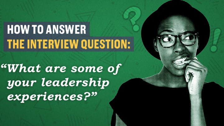 How to answer the question, \u0027What\u0027s your leadership experience?\u0027
