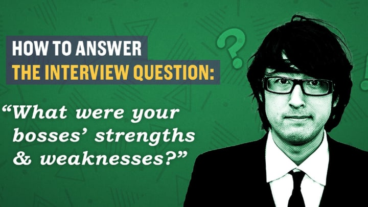 How to answer, \u0027What are your boss\u0027s strengths and weaknesses?\u0027
