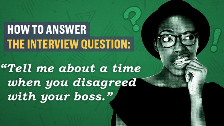How to answer the question, \u0027When have you disagreed with your boss?\u0027