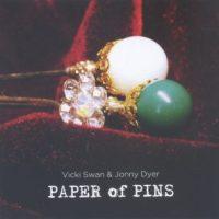 VICKI SWAN & JONNY DYER - Paper Of Pins (WetFootMusic WFM160630)
