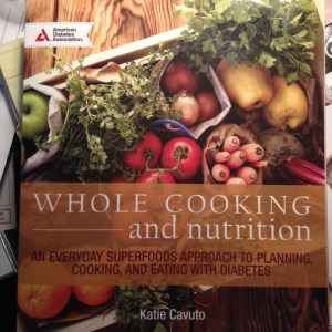 Whole Cooking for diabetics and other food lovers