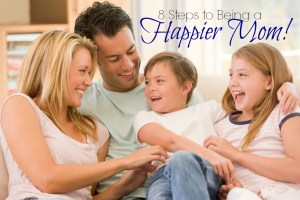 8 steps to being a happier mom