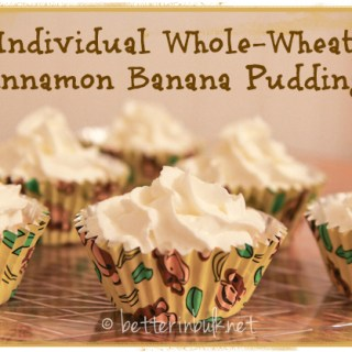 Individual Whole-Wheat Cinnamon Banana Puddings