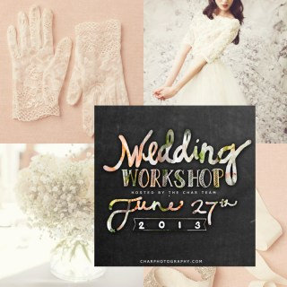 Join Me For the 2013 Wedding Workshop with Char Photography