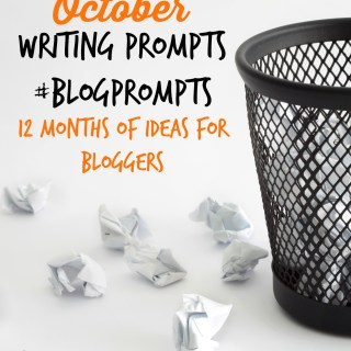October Blog Prompts {12 Months of Writing Ideas} #BlogPrompts