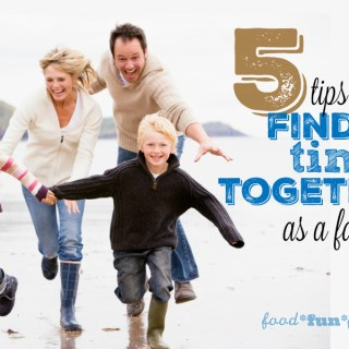 Tips for Finding Time Together as a Family