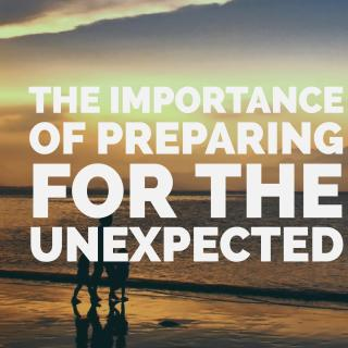 The Importance of Preparing for the Unexpected