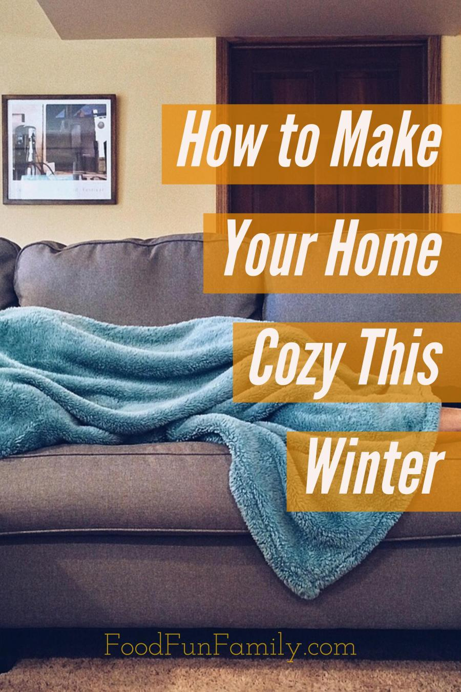 How to Make Your Home Cozy This Winter