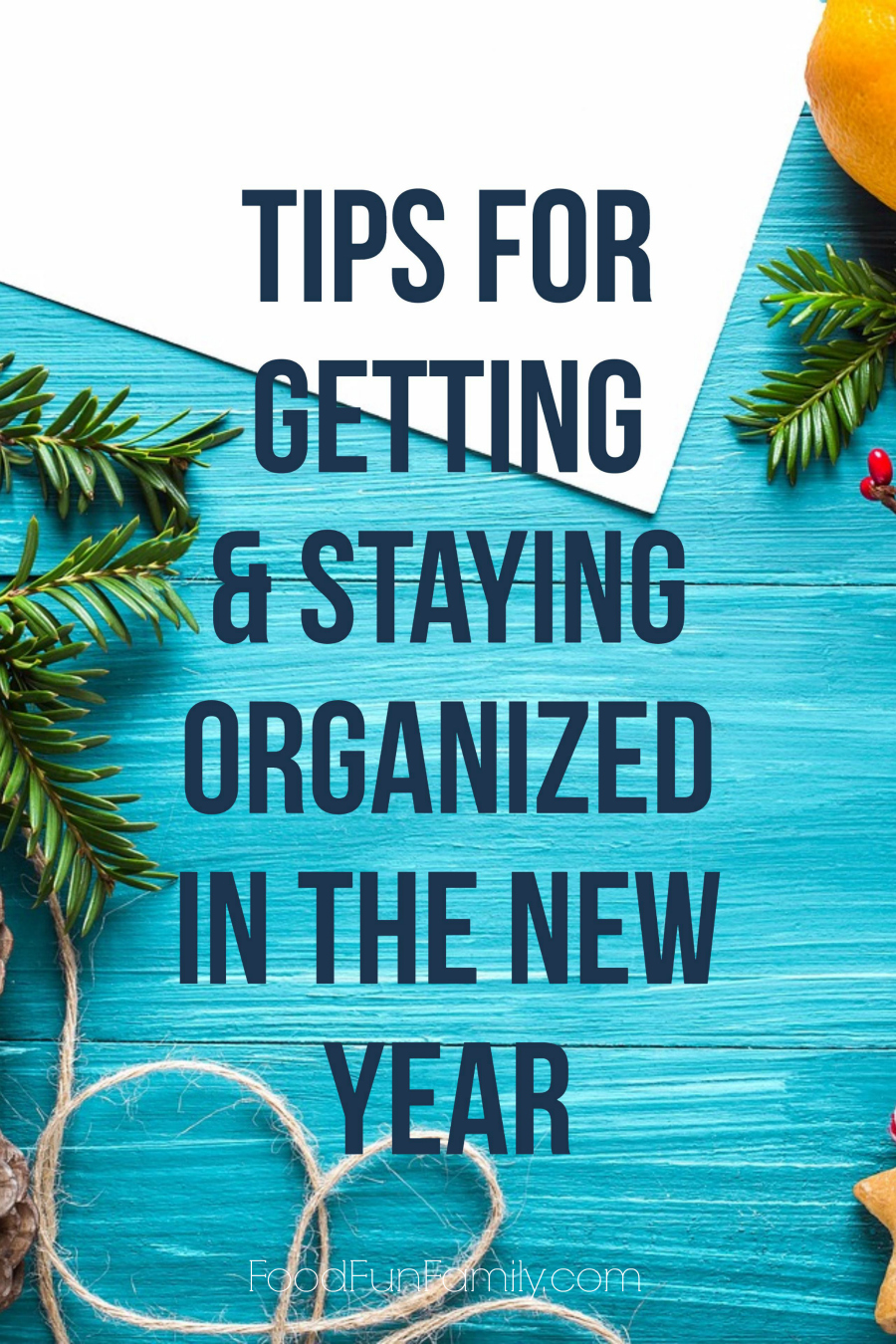 Tips for Getting & Staying Organized in the New Year (and all year long!) from Food Fun Family