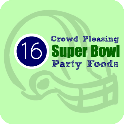 16 Super Bowl Party Foods