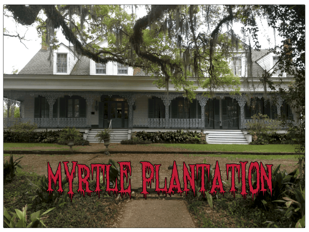 myrtle plantation haunted