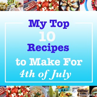 My Top 10 Recipes to Make For 4th of July