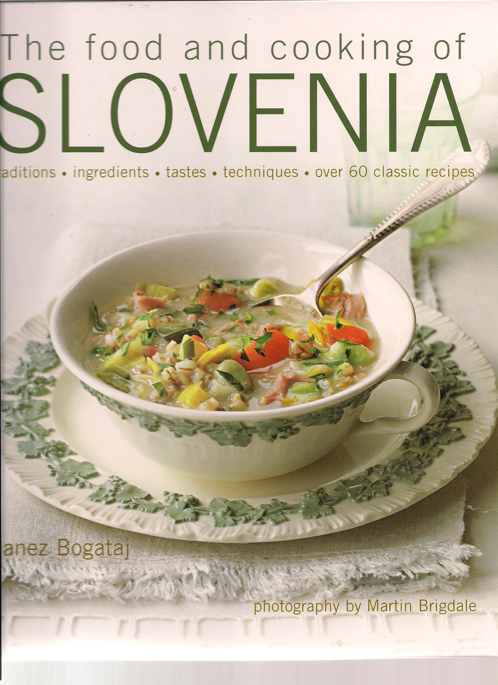 Ethnic Cuisine Book The Food And Cooking Of Slovenia Taste Of Slovenia