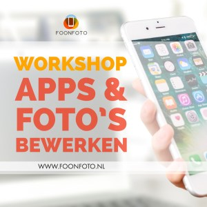 workshop apps en foto's bewerken smartphone