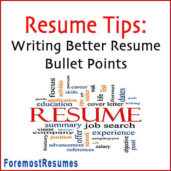 Tips for Writing Better Resume Bullet Points - Tips For Resumes