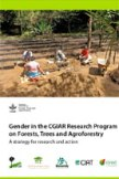 Gender in the CGIAR Research Program on Forests, Trees and Agroforestry: A strategy for research and action