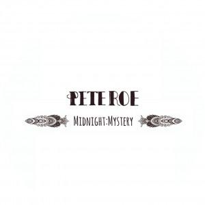 Pete Roe - Midnight:Mystery