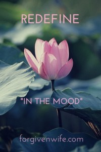 """Sink into the deliciousness of sex by redefining what it means to be """"in the mood."""""""