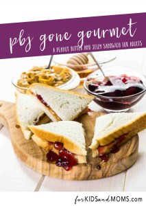 PBJ Gone Gourmet Recipe Peanut Butter and Jelly Sandwich for Adults