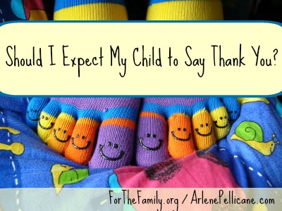 Should I Expect My Child to Say Thank You? - for the family