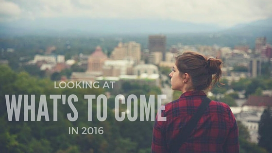 Looking at What's to Come in 2016