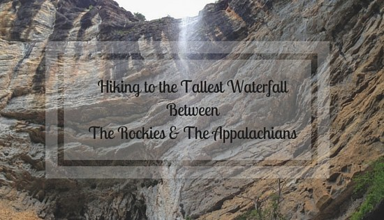 HIKING TO THE TALLEST WATERFALL-2