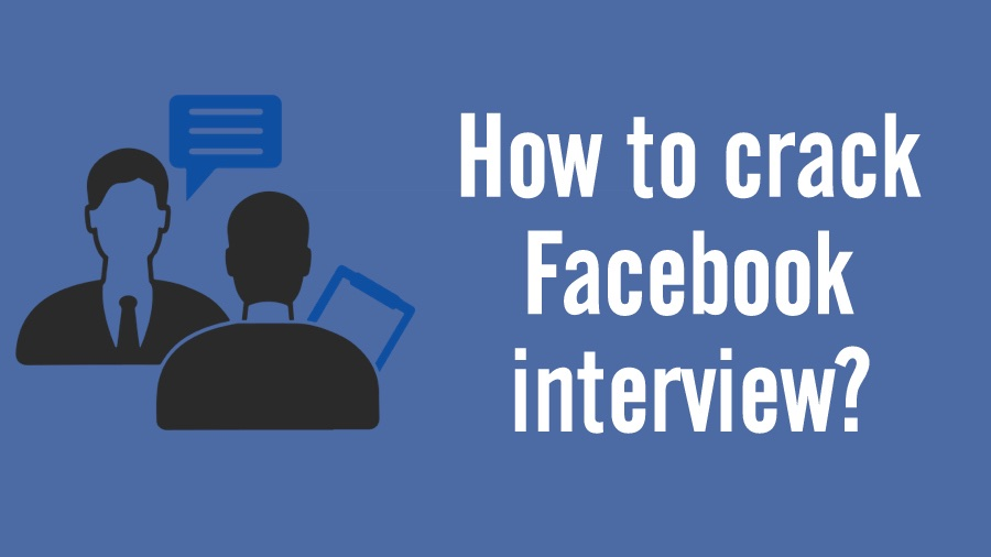 How Clear A Facebook Interview \u2014 Tips From The Developer Who