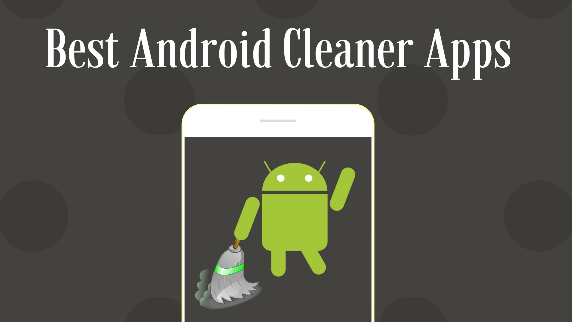 Beste Apps Android 10 Best Android Cleaner Apps Of 2018 Boost Performance