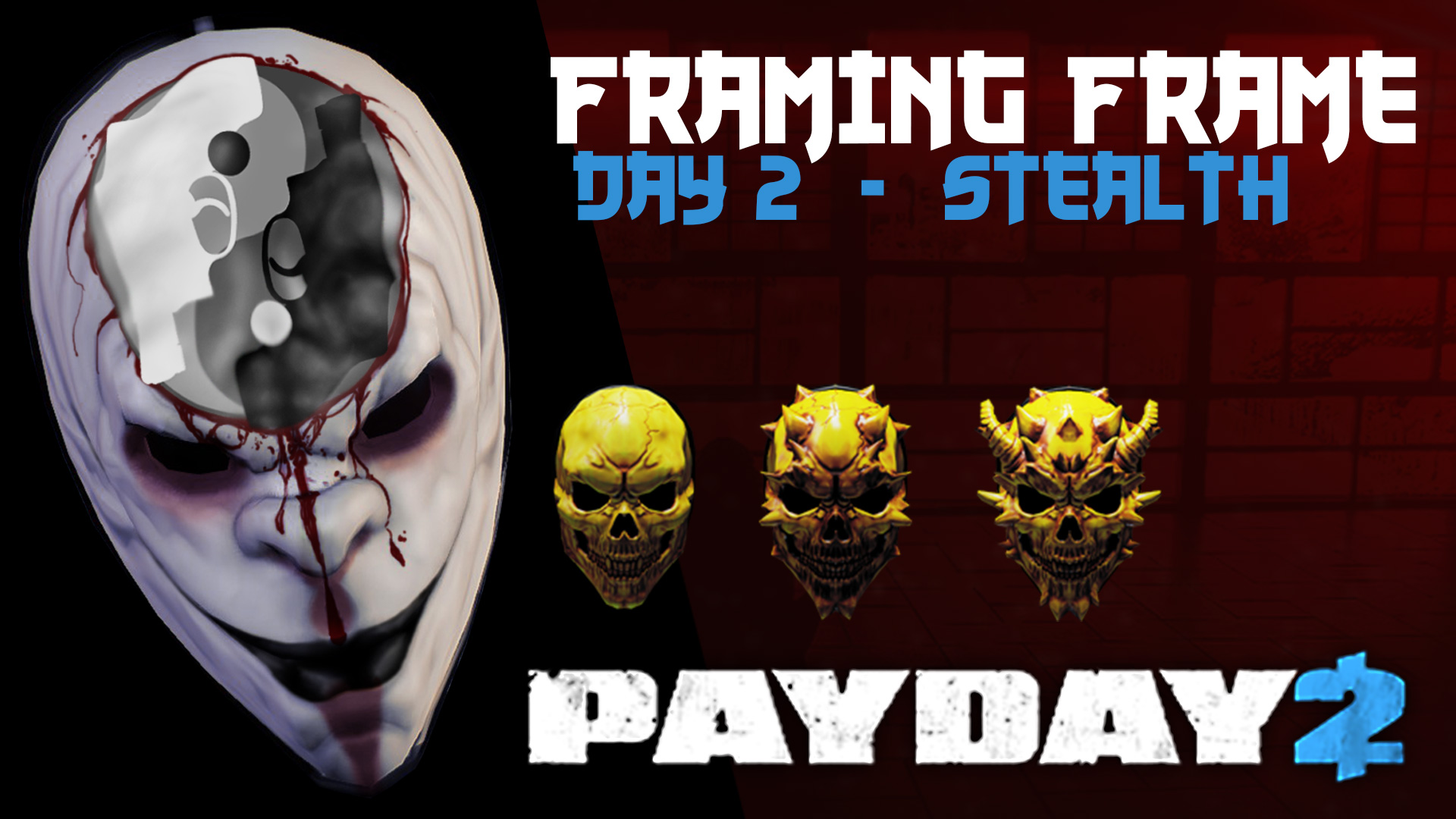 Payday 2: Framing Frame – Day 2 – Stealth Overkill