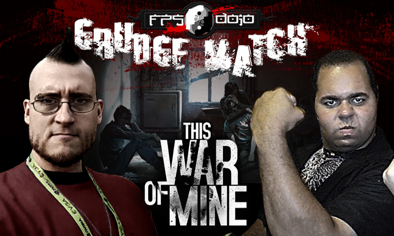Grudge Match 02: This War of Mine