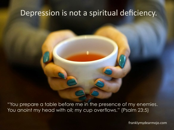 Depression is not a spiritual deficiency.