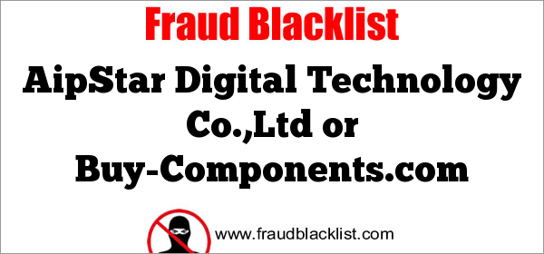 China Blacklist Suppliers Aipstar Digital Technology Co Ltd Or Buy Components