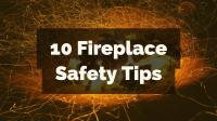 10 Fireplace safety tips