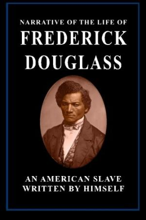 The Narrative of the Life of Frederick Douglass the Formation of