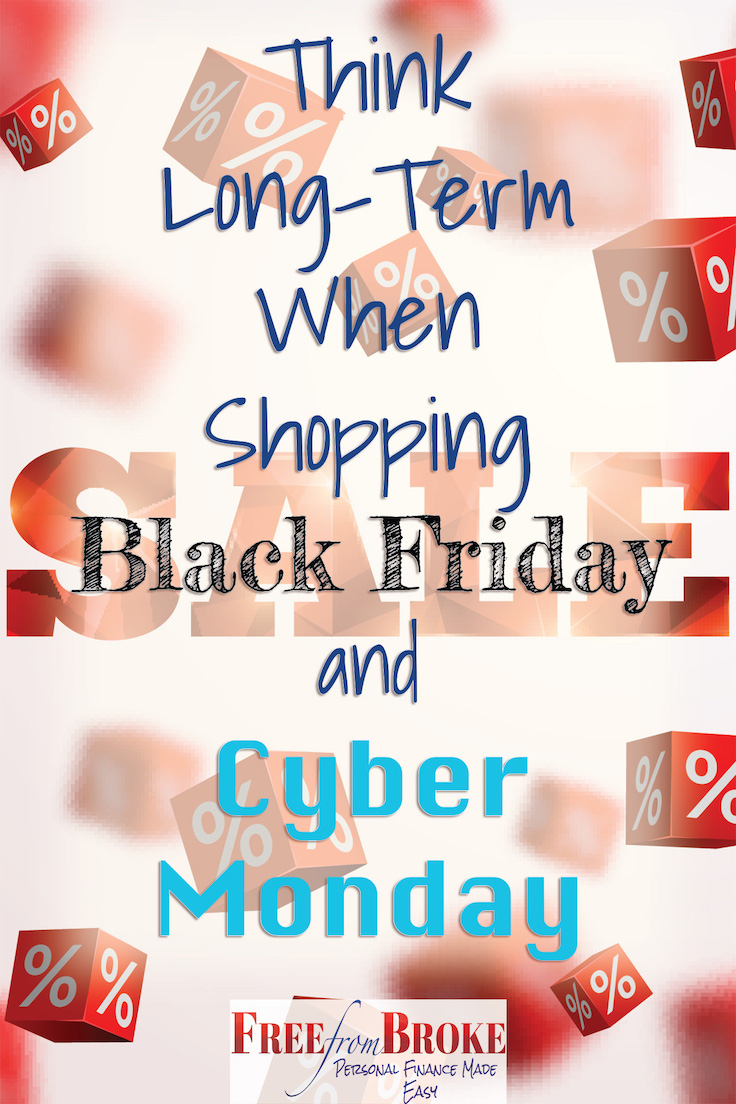 Think Long Term When Shopping Black Friday And Cyber Monday