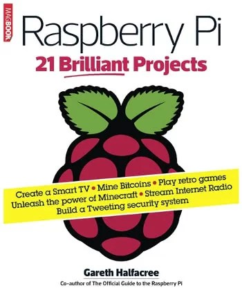 Raspberry Pi: 21 Brilliant Projects